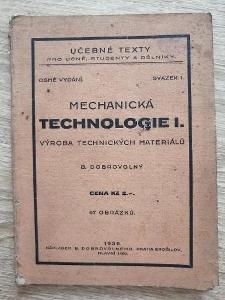 MECHANIKÁ TECHNOLOGIE 1. - B. Dobrovolný - rok 1936