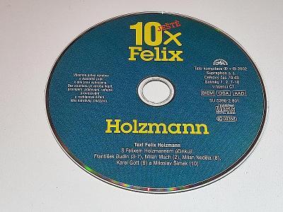 10 X FELIX HOLZMANN / NA CD PÁR JEMNÝCH ŠKRÁBEK
