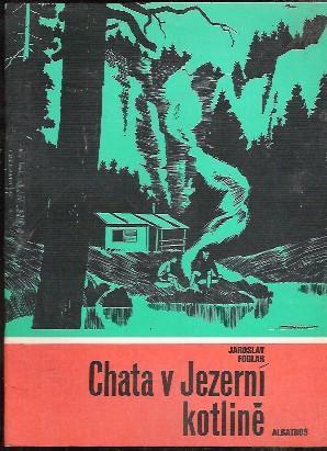 Chata v Jezerní kotlině - Jaroslav Foglar, il.Marko Čermák