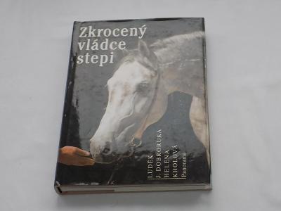 Luděk J. Dobroruka, Helena Kholová - ZKROCENÝ VLÁDCE STEPI