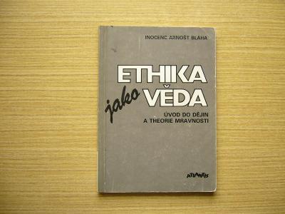 I. A. Bláha - Ethika jako věda | 1991 -n