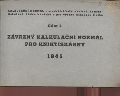 Závazný kalkulační normál pro knihtiskárny, část I.