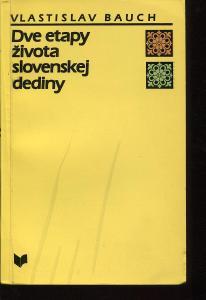 Dve etapy života slovenskej dediny (Slovensko)