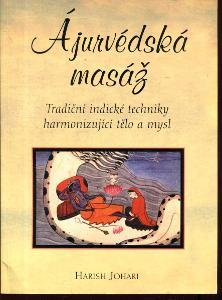 Ájurvédská masáž. Tradiční indické techniky harmoni