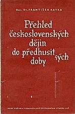 Kavka, František: Přehled československých dějin do předhusitské doby