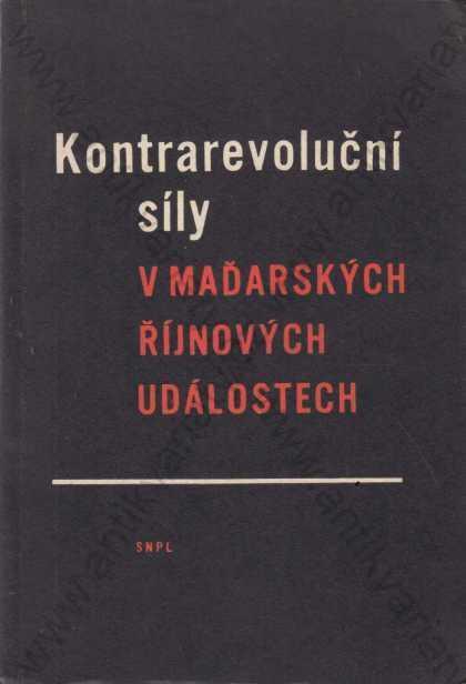 Kontrarevoluční síly v maďar. říjnových událostech - Knihy