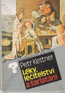Léky, léčitelství a šarlatáni Petr Kettner 1988