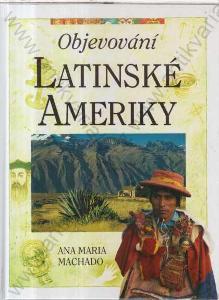Objevování Latinské Ameriky Ana Maria Machado 1995