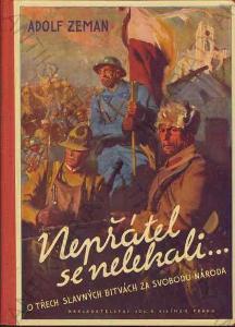 Nepřátel se nelekali Adolf Zeman 1938