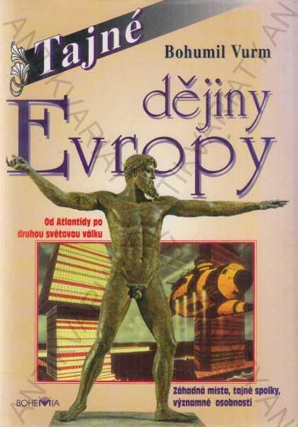 Tajné dějiny Evropy Bohumil Vurm 1996 - Knihy