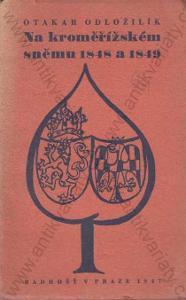 Na kroměřížském sněmu 1848 a 1849 Odložilík 1947