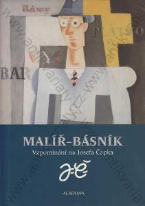 Malíř - básník Vzpomínání na Josefa Čapka 2004