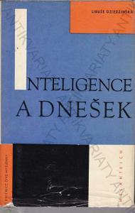Inteligence a dnešek Libuše Dziedzinská 1968