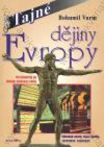 Tajné dějiny Evropy Bohumil Vurm 1996