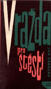 Jan Zábrana - Vražda pro štěstí