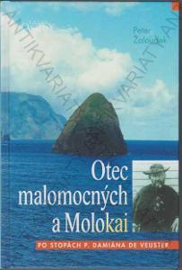 Otec malomocných a Molokai Peter Žaloudek 2007