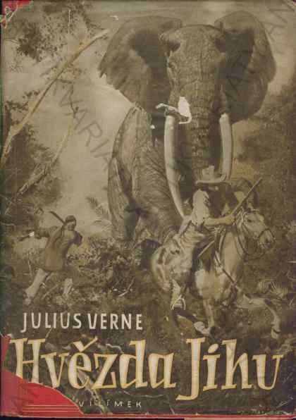 Hvězda jihu Julius Verne Jos. R. Vilímek 1948 - Knihy