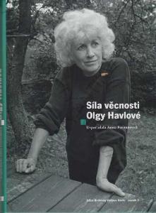 Síla věcnosti Olgy Havlové Anna Freimanová 2013
