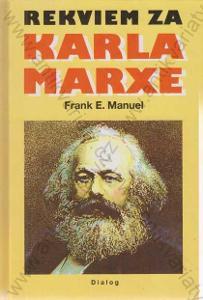 Rekviem za Karla Marxe Frank E. Manuel Dialog 1997