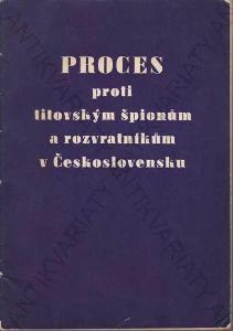 PROCES proti titovským špionům v Československu