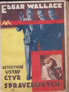 Detektivní ústav čtyř spravedlivých E. Wallace1929