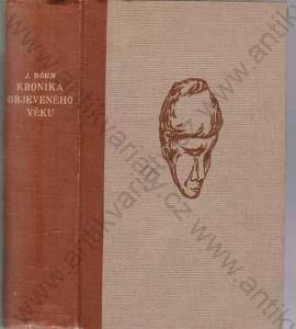 Kronika objeveného věku Jaroslav Böhm Praha 1941
