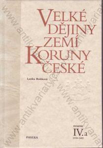 Velké dějiny zemí Koruny české IV.a L.Bobková 2003