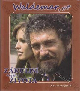Waldemar a Olga Zákulisí našeho života 2013