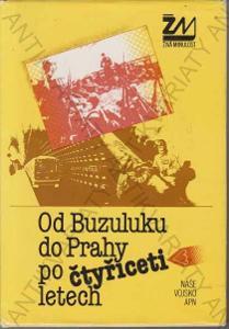 Od Buzuluku do Prahy po 40 letech Naše vojsko 1985