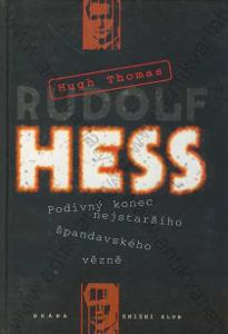 Rudolf Hess Hugh Thomas Brána 1999