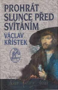 Prohrát slunce před svítáním Václav Křístek 2011