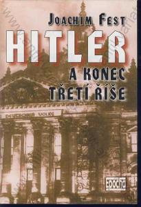Hitler a konec třetí říše Joachim Fest 2002