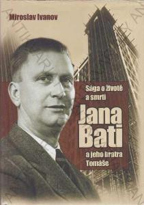 Sága o životě a smrti Jana Bati a jeho bratra 2008