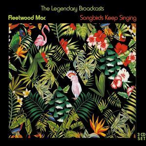 3 CD Fleetwood Mac - Songbirds Keep Singing  (1982 - 1988)