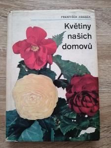 KNIHA - KVĚTINY NAŠICH DOMOVŮ - F. Jirásek - rok 1973