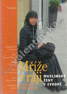 Mříže v ráji: Muslimské ženy v Evropě