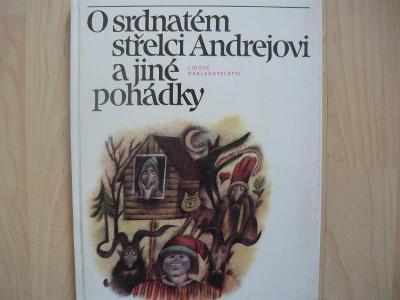 O srdnatém střelci Andrejovi a jiné pohádky