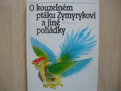 O kouzelném ptáku Zymyrykovi a jiné pohádky