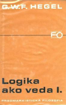 Logika ako veda I., II. [= Edícia Filozofické odkazy] [Lo