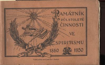 Památník půlstoleté činnosti ve spiritismu 1880 - 1930 (