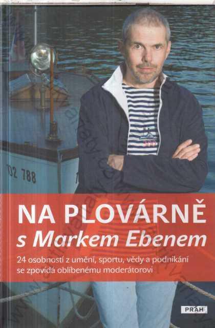 Na plovárně s Markem Ebenem 24 osobností Janoušek - Knihy