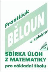 František Běloun Sbírka úloh z matematiky pro základní školu