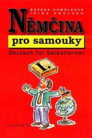 Božena Homolková Němčina pro samouky = Deutsch für Selbstlerner 1. díl