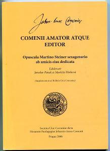 Comenii amator atque editor. Opuscula Martino Steiner sexag