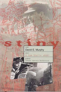 O čem Stalin věděl (Záhada operace Barbarossa) David Murphy