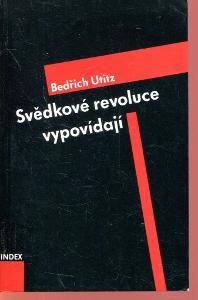 Svědkové revoluce vypovídají (Index, exil)