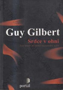 Srdce v ohni Guy Gilbert 2012 Portál, Praha