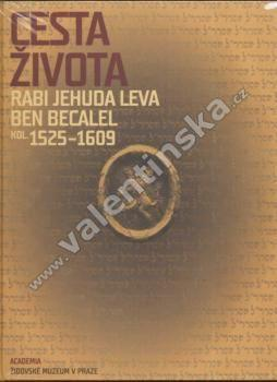 Cesta života Rabi Jehuda Leva ben Becalel