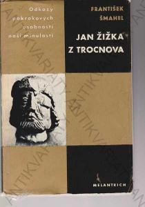Jan Žižka z Trocnova František Šmahel 1969