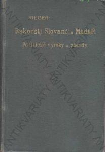Rakouští Slované a Maďaři. Pol. výroky Rieger 1906